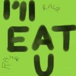 I'll eat u