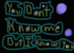 You Don't know me #1