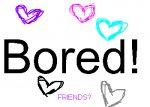 Boredd!