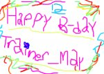 happy b-day trainer_may