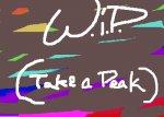 W.I.P(take a peak)