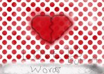 LOVE Is But A WORD