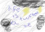 Life is a twised lie