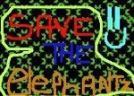 SAVE THE ELEPHANTZ!!!