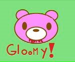 Gloomy Bear!!!!!!!!!