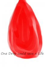 One Drop Could Save A life.