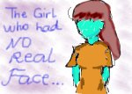 The Girl who had no Real face