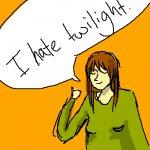 i hate twilight. :^D