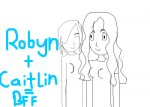 Robyn(Timi) and Caitlin = BFF