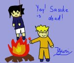 Yay! Sasuke is dead!