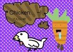 Chicken.. ~!  YUUU~M!