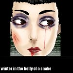 Winter, In the Belly of a Snake.