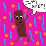 I'm Beef!