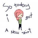 soo today i got a new shirt